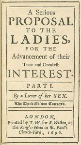 Title page from the third edition of A Serious Proposal Mary Astell - http://ots.utoronto.ca/ users/kirsch/ Mastell.jpg Author has been dead for over 70 years Public Domain Uploaded by Awadewit