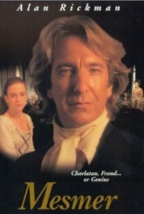 "(1994) Rickman starred in a biography of the eighteenth century Viennese physician, Franz Anton Mesmer, who used unorthodox healing practices based on his theory of ""animal magnetism."""