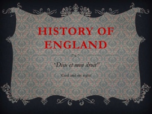 "History of England www.slideshare.net HISTORY OF ENGLAND ""Dieu et mon droit"" God and my ..."