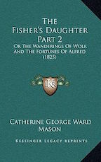 The-Fisher-s-Daughter-Part-2-Mason-Catherine-9781167247231